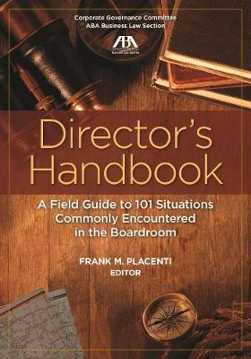 Director's Handbook: A Field Guide to 101 Situations Commonly Encountered in the Boardroom (Paperback)