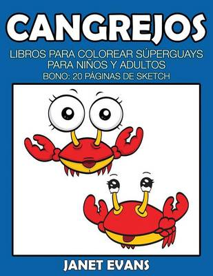 Cangrejos: Libros Para Colorear Superguays Para Ninos y Adultos (Bono: 20 Paginas de Sketch) (Paperback)