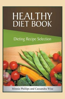 Healthy Diet Book: Dieting Recipe Selection (Paperback)
