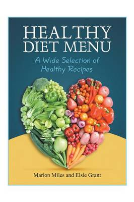 Healthy Diet Menu: A Wide Selection of Healthy Recipes (Paperback)