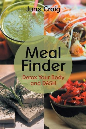 Meal Finder: Detox Your Body and DASH (Paperback)
