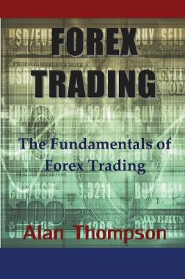 Forex Trading: The Fundamentals of Forex Trading (Paperback)