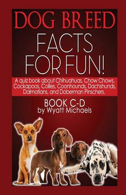 Dog Breed Facts for Fun! Book C-D (Paperback)