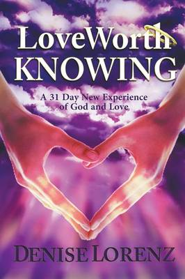 Love Worth Knowing (Paperback)