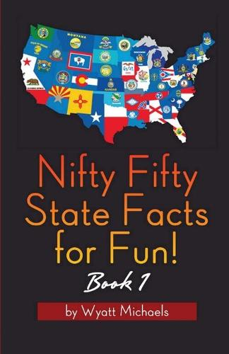 Nifty Fifty State Facts for Fun! Book 1 (Paperback)