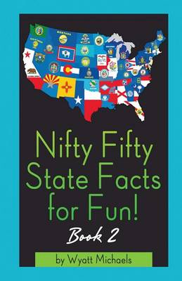 Nifty Fifty State Facts for Fun! Book 2 (Paperback)