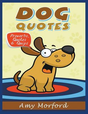 Dog Quotes: Proverbs, Quotes & Quips (Paperback)