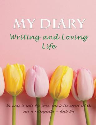 My Diary: Writing and Loving Life (Paperback)