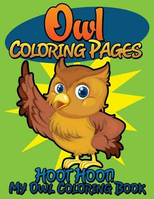 Owl Coloring Pages (Hoot Hoot! My Owl Coloring Book) (Paperback)