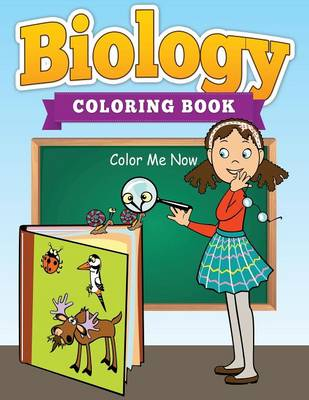 Biology Coloring Cook (Color Me Now) (Paperback)