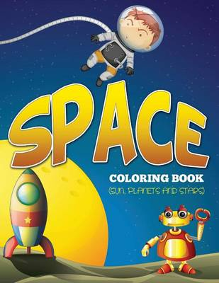 Space Coloring Book (Sun, Planets and Stars) (Paperback)
