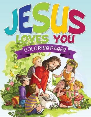 Jesus Loves You Coloring Book (Paperback)