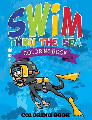 Swim Thru the Sea Coloring Book (Paperback)