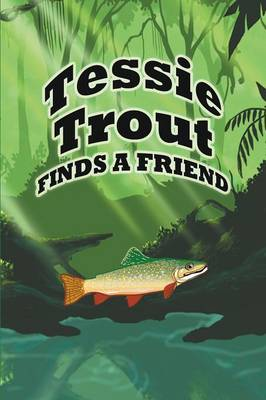 Tessie Trout Finds a Friend (Paperback)