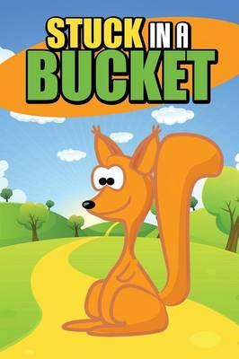 Stuck in a Bucket (Paperback)