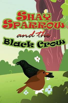 Shay Sparrow and the Black Crow (Paperback)