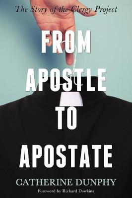 From Apostle to Apostate: The Story of the Clergy Project (Paperback)