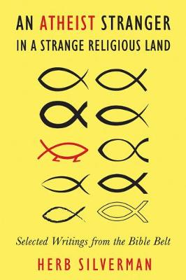 An Atheist Stranger in a Strange Religious Land: Selected Writings from the Bible Belt (Paperback)