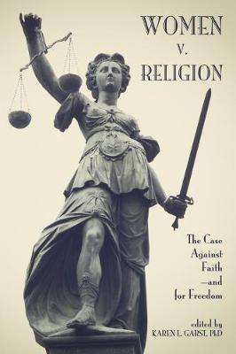 Women v. Religion: The Case Against Faithaand for Freedom (Paperback)