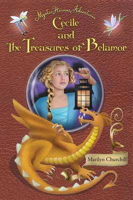 Cecile and the Treasures of Belamor: Mystic Heroine Adventures (Paperback)