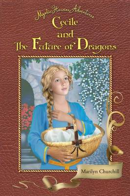 Cecile and the Future of Dragons: Mystic Heroine Adventures (Paperback)