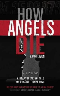 How Angels Die: A Confession (Paperback)
