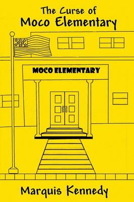 The Curse of Moco Elementary (Paperback)