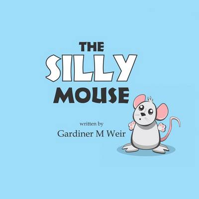 The Silly Mouse (Paperback)