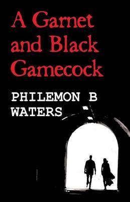 A Garnet and Black Gamecock (Paperback)