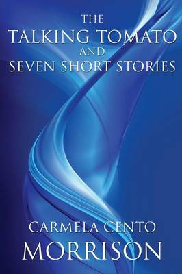 The Talking Tomato and Seven Short Stories (Paperback)
