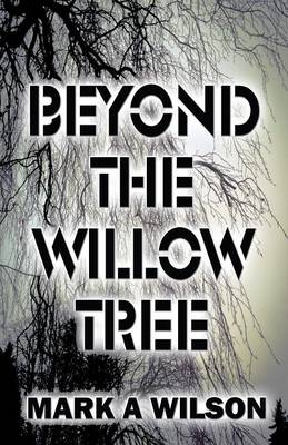 Beyond the Willow Tree (Paperback)