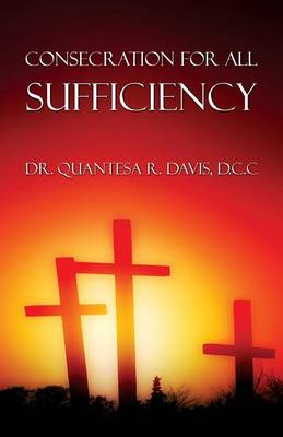Consecration for All Sufficiency (Paperback)