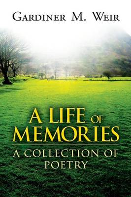 A Life of Memories: A Collection of Poetry (Paperback)