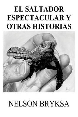 El Saltador Espectacular y Otras Historias (Paperback)