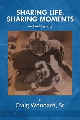 Sharing Life, Sharing Moments: An Autobiography (Paperback)