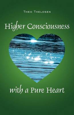 Higher Consciousness with a Pure Heart (Paperback)