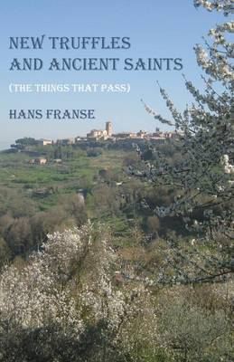 New Truffles and Ancient Saints (Paperback)