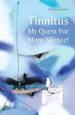 Tinnitus: My Quest for More Silence! (Paperback)