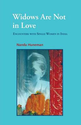 Widows Do Not Fall in Love: Encounters with Single Women in India (Paperback)