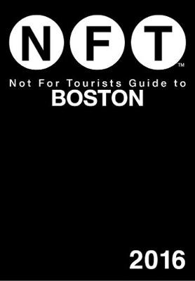 Not For Tourists Guide to Boston 2016 (Paperback)