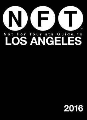 Not For Tourists Guide to Los Angeles 2016 (Paperback)