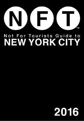 Not For Tourists Guide to New York City 2016 (Paperback)