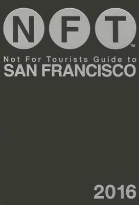 Not For Tourists Guide to San Francisco 2016 (Paperback)