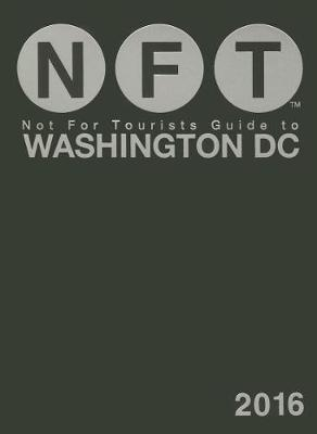 Not For Tourists Guide to Washington DC 2016 (Paperback)