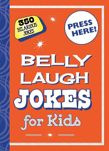 Belly Laugh Jokes for Kids: 350 Hilarious Jokes (Hardback)