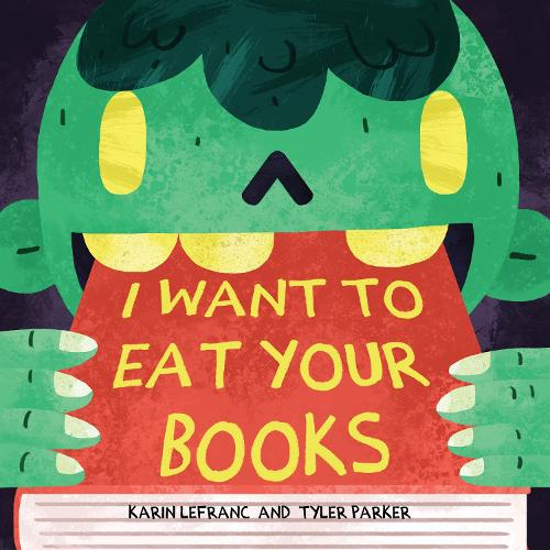 I Want to Eat Your Books (Hardback)