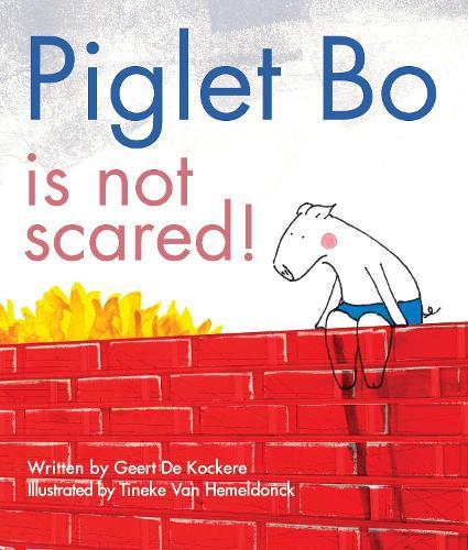 Piglet Bo Is Not Scared! (Hardback)