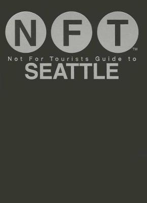 Not For Tourists Guide to Seattle 2016 (Paperback)