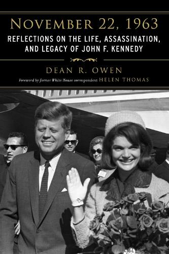 November 22, 1963: Reflections on the Life, Assassination, and Legacy of John F. Kennedy (Paperback)