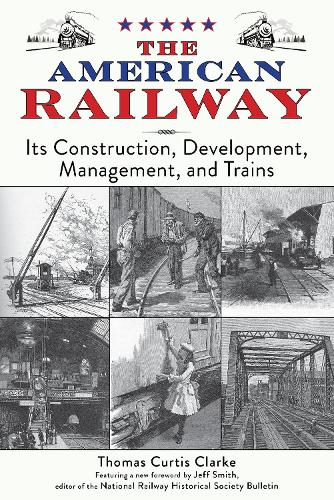 The American Railway: Its Construction, Development, Management, and Trains (Paperback)